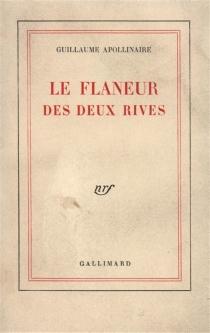 Le flâneur des deux rives - GuillaumeApollinaire
