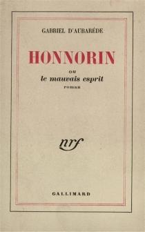 Honnorin ou Le mauvais esprit - Gabriel d'Aubarede