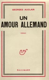 Un amour allemand - GeorgesAuclair