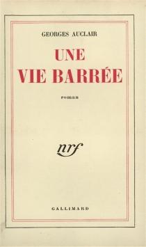 Une vie barrée - GeorgesAuclair