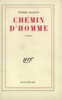 Chemin d'homme - PierreBasson