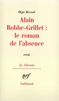 Alain Robbe-Grillet, le roman de l'absence : essai - OlgaBernal