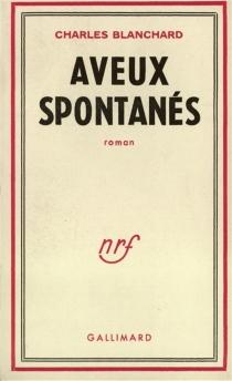 Aveux spontanés - CharlesBlanchard