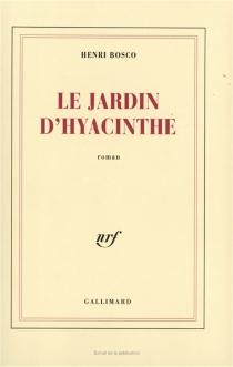Le jardin d'Hyacinthe - HenriBosco
