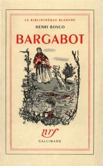 Bargabot| Suivi de Pascalet - HenriBosco