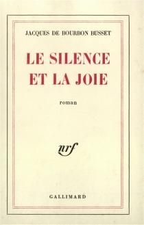 Le silence et la joie - Jacques deBourbon Busset