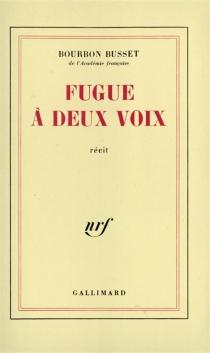 Fugue à deux voix : récit - Jacques deBourbon Busset
