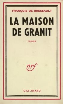 La maison de granit - François deBressault