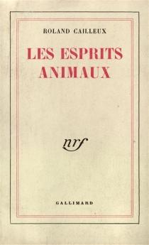 Les esprits animaux - RolandCailleux