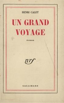 Un grand voyage - HenriCalet