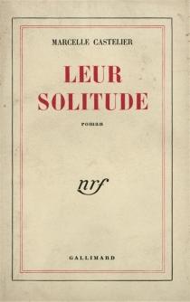 Leur solitude - MarcelleCastelier