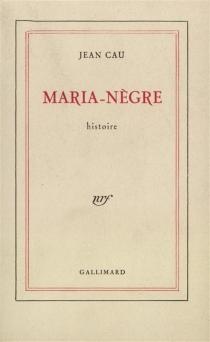 Maria-Nègre : histoire - JeanCau