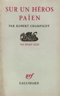 Sur un héros païen - RobertChampigny