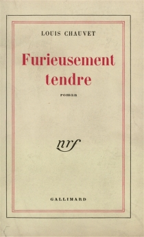 Furieusement tendre - LouisChauvet