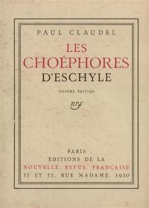 Les Choéphores d'Eschyle - Eschyle