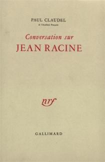 Conversation sur Jean Racine - PaulClaudel