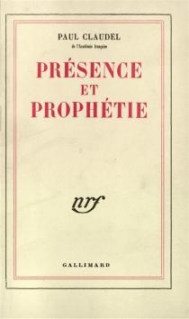 Présence et prophétie - PaulClaudel