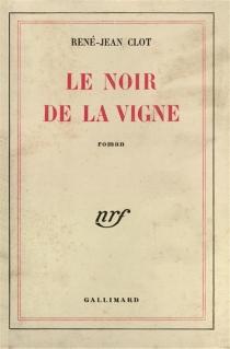 Le noir de la vigne - René-JeanClot