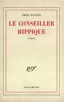 Le conseiller hippique - ÉmileDanoën