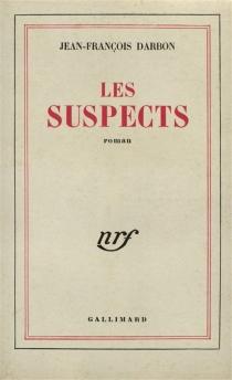 Les suspects - Jean-FrançoisDarbon