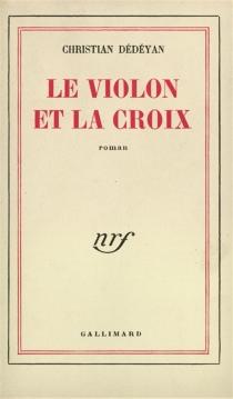 Le violon et la croix - ChristianDédéyan