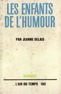 Les enfants de l'humour - JeanneDelais