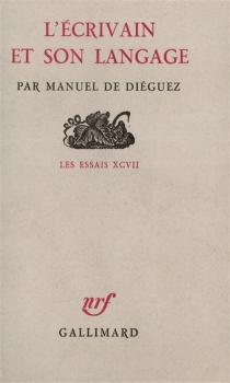 L'écrivain et son langage - Manuel deDiéguez