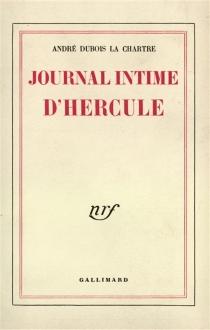 Journal intime d'Hercule - AndréDubois La Chartre