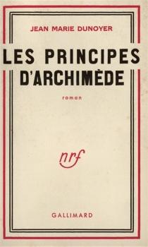Les principes d'Archimède - Jean-MarieDunoyer