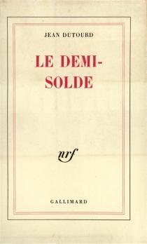 Le demi-solde - JeanDutourd