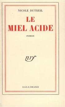 Le miel acide - NicoleDutreil