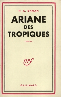 Ariane des tropiques - Pierre AdrienEkman