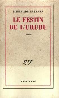 Le festin de l'Urubu - Pierre AdrienEkman
