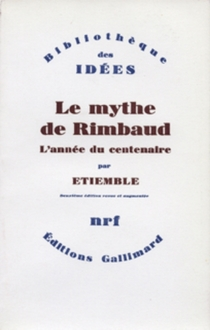 Le mythe de Rimbaud - René Étiemble