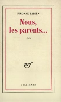 Nous, les parents... - SimonneFabien