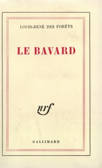 Le bavard - Louis-RenéDes Forêts