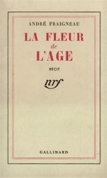 La fleur de l'âge - AndréFraigneau
