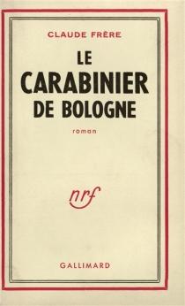 Le carabinier de Bologne - ClaudeFrère