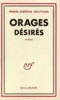 Orages désirés - Marie-JosèpheGauthier