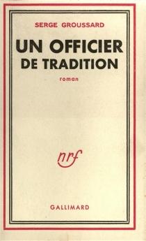 Un officier de tradition - SergeGroussard
