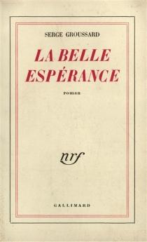 La belle espérance - SergeGroussard