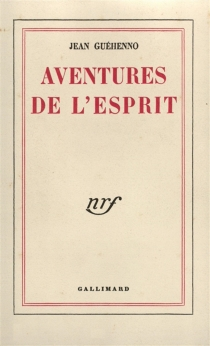 Aventures de l'esprit - JeanGuéhenno