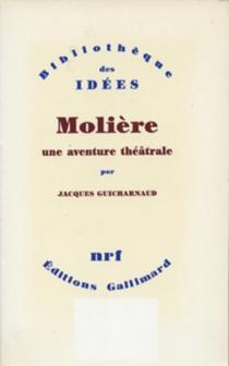 Molière, une aventure théâtrale - JacquesGuicharnaud