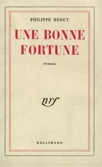 Une bonne fortune - PhilippeHéduy