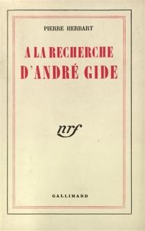 A la recherche d'André Gide - PierreHerbart