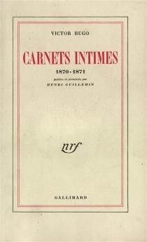 Carnets intimes : 1870-1871 - VictorHugo