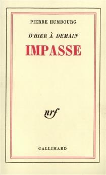 Impasse| D'hier à demain - PierreHumbourg