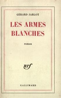 Les armes blanches - GérardJarlot