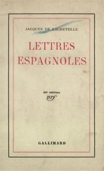 Lettres espagnoles - Jacques deLacretelle