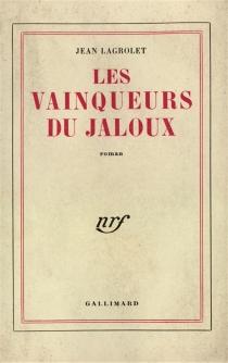 Les vainqueurs du jaloux - JeanLagrolet